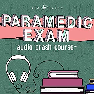 Paramedic Exam Audio Crash Course - Complete Test Prep and Review for the National Registry of Emergency Medical Technicians (NREMT) Paramedic Certification Exam                   By:                                                                                                                                 AudioLearn Medical Content Team                               Narrated by:                                                                                                                                 Richard Daley                      Length: 8 hrs and 3 mins     Not rated yet     Overall 0.0