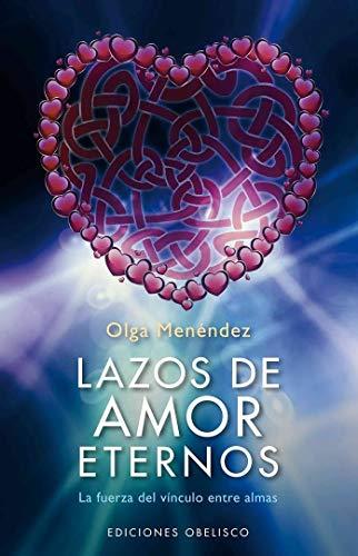 Lazos de amor eternos: La Fuerza del Vinculo Entre Almas (PSICOLOGÍA)