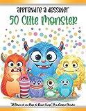 Apprendre à Dessiner 50 Cute Monster: Livre de Dessin Pour Les Enfants ( Étape par Étape )