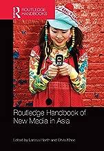 Routledge Handbook of New Media in Asia (Routledge Handbooks)