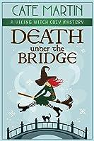 Death under the Bridge: A Viking Witch Cozy Mystery (The Viking Witch Cozy Mysteries)
