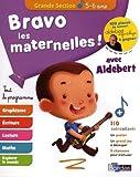 Bravo les Maternelles ! Grande section (GS) - Tout le programme avec Aldebert - Dès 5 ans - Editions Bordas 2019
