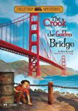 The Field Trip Mysteries: The Crook Who Crossed the Golden Gate Bridge