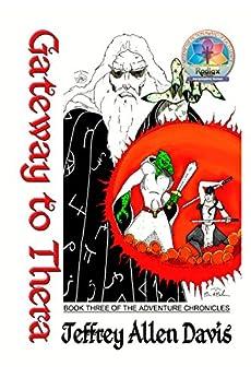 [Jeffrey Allen Davis]のGateway to Thera: Book Three of the Adventure Chronicles (English Edition)