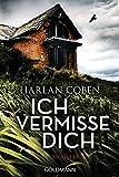 Ich vermisse dich: Thriller - Harlan Coben