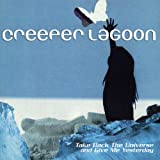 Take Back the Universe and Give Me Yesterday by Creeper Lagoon (2001-04-17)