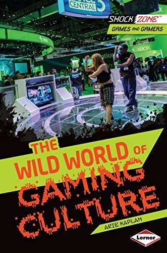 WILD WORLD OF GAMING CULTURE (Shockzone - Games and Gamers)