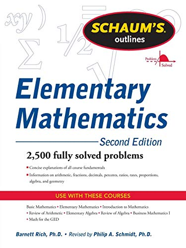 Compare Textbook Prices for Schaum's Outline of Review of Elementary Mathematics,  Schaum's Outlines 2 Edition ISBN 9780071762540 by Schmidt, Philip,Rich, Barnett