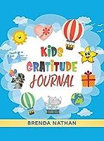 Kids Gratitude Journal: Journal for Kids to Practice Gratitude and Mindfulness