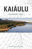 Kaiaulu: Gathering Tides