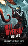 Hell Divers IV: Wolves (Hell Divers Series, Book 4) (Hell Divers Series, 4)