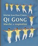 Qi Gong - Marche et respiration - Traduit de l'anglais par Caroline Schmidt