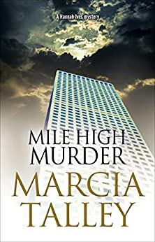 Mile High Murder (The Hannah Ives Mysteries Book 16) by [Marcia Talley]