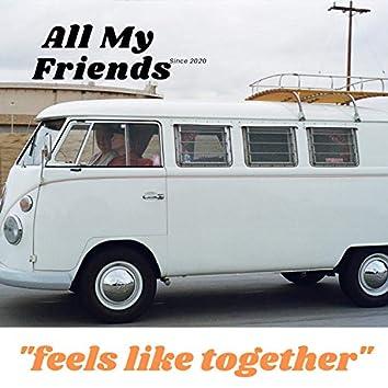 Feels Like Together