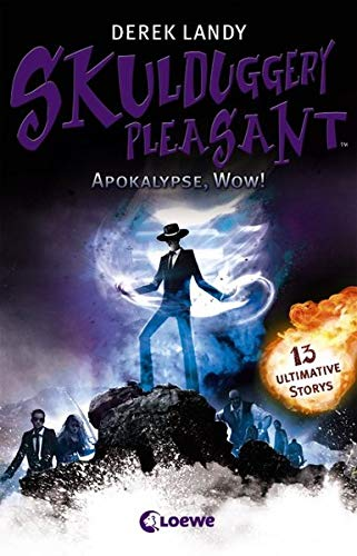 Skulduggery Pleasant - Apokalypse, Wow!: 13 ultimative Storys