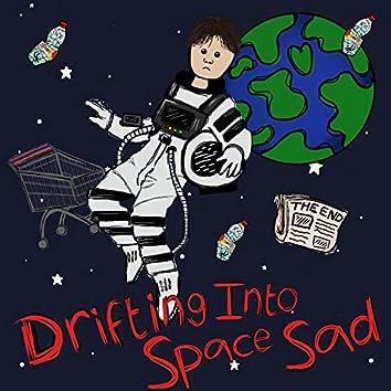 Drifting Into Space Sad