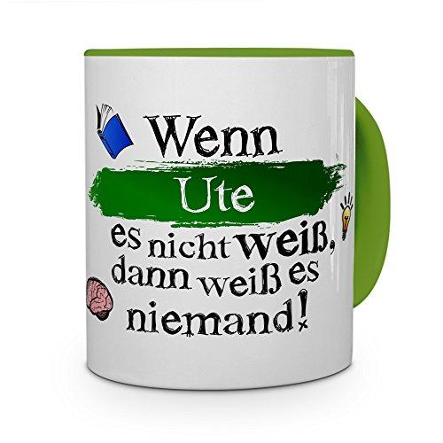 printplanet Tasse mit Namen Ute - Layout: Wenn Ute es Nicht weiß, dann weiß es niemand - Namenstasse, Kaffeebecher, Mug, Becher, Kaffee-Tasse - Farbe Grün