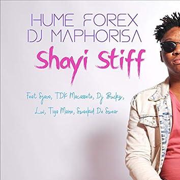 Shayi Stiff (feat. Sjava, TDK Macassete, DJ Buckz, Lui, Tiga Maine, Swaekid De Swear)