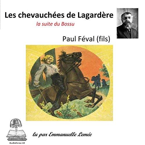 """Couverture de Les chevauchées de Lagardère. La suite du """"Bossu"""""""