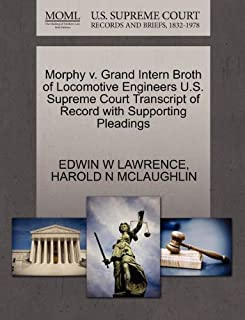 Morphy v. Grand Intern Broth of Locomotive Engineers U.S. Supreme Court Transcript of Record with Supporting Pleadings