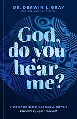 Compare Textbook Prices for God, Do You Hear Me?: Discover the Prayer God Always Answers  ISBN 9781535995733 by Gray, Derwin