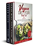 Vegan Diet for Weight Loss: 2 Books in 1: Vegan Meal Prep & Vegan Keto. 100% Plant-Based Low Carb Recipes Cookbook to Nourish Your Mind and Promote Weight Loss Naturally. (21-Day Keto Plan Included)