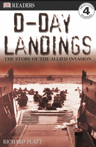 D-Day Landings: The Story Of The Allied Invasion (Turtleback School & Library Binding Edition) (DK Readers: Level 4)