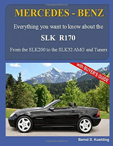 MERCEDES-BENZ, The SLK models: The R170: Volume 1