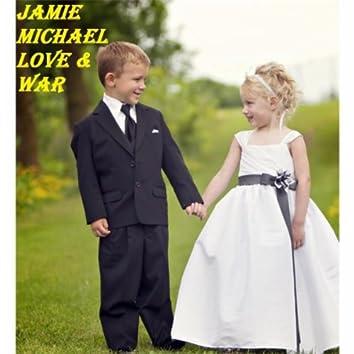 Jamie Michael Love and War