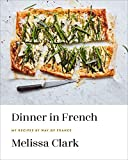 Dinner in French - My Recipes by Way of France: A Cookbook