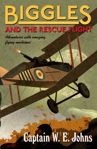 Biggles and the Rescue Flight (English Edition)