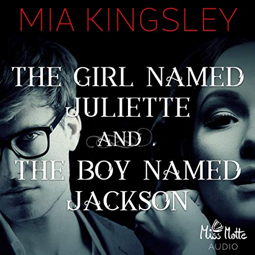 The Girl Named Juliette and The Boy Named Jackson cover art