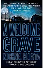 [A Welcome Grave (Lincoln Perry)] [Author: Michael Koryta] [August, 2008]