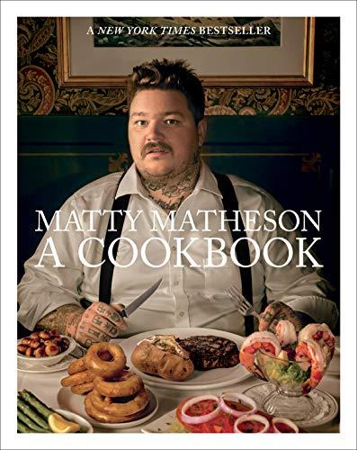 Matty Matheson: A Cookbook (English Edition)
