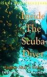 Inside The Scuba Diver (English Edition)