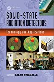 Solid-State Radiation Detectors: Technology and Applications (Devices, Circuits, and Systems Book 41)