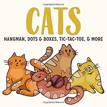 Paperback CATS Hangman, Dots & Boxes, Tic-Tac-Toe, & More: Games For Kids Ages 6-12 | Activity Book for Road Trips, Babysitters, Stocking Stuffers, Birthdays, Grandkids, Gifts (Animal Game Books) Book