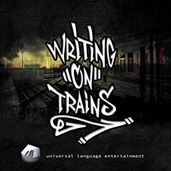 Writing on Trains (feat. Buddhakai, Windchill, Small Hands, DJ Gadjet, 5ve & Zoe Simone)