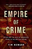 Empire of Crime: Opium and the Rise of Organized Crime in the British Empire