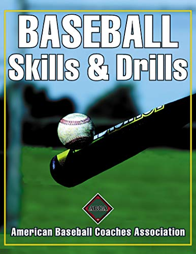 Baseball Skills & Drills: American Baseball Coaches Association