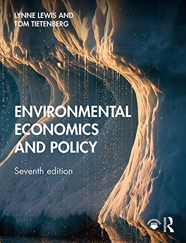 Compare Textbook Prices for Environmental Economics and Policy 7 Edition ISBN 9781138587595 by Lewis, Lynne,Tietenberg, Thomas H.