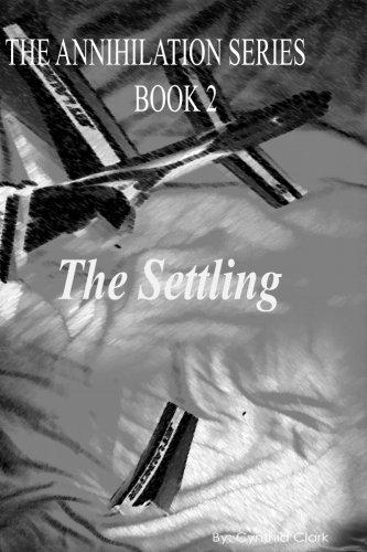 Annihilation Series: The Settling: Volume 2