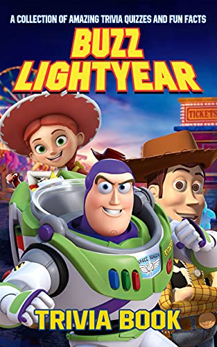 Quizzes Fun Facts Buzz Lightyear Trivia Book: Interesting & Fun Facts You Need To Know Buzz Lightyear Relaxation And Stress Relief (English Edition)