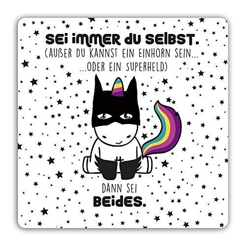 die stadtmeister Untersetzer ''Sei Immer Du selbst, außer Du Kannst EIN Einhorn Sein oder EIN Superheld, dann sei beides!
