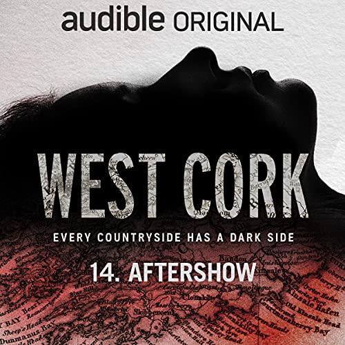 West Cork Aftershow: Bonus Episode copertina