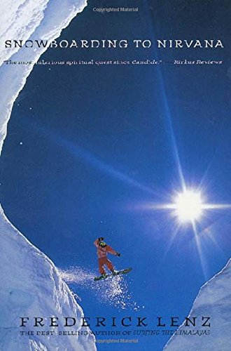 Compare Textbook Prices for Snowboarding to Nirvana 1st Edition ISBN 9780312152932 by Lenz, Frederick