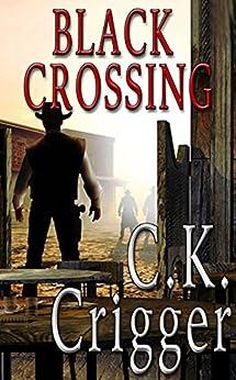 Black Crossing by [C.K. Crigger]