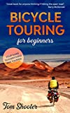 Bicycle Touring for Beginners: Your Guide to Everything Cycle Touring