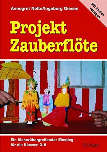 Projekt Zauberflöte: Ein fächerübergreifender Einstieg für die Klassen 3-6 | Mit Kopiervorlagen
