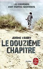 Le douzième chapitre de Jérôme Loubry